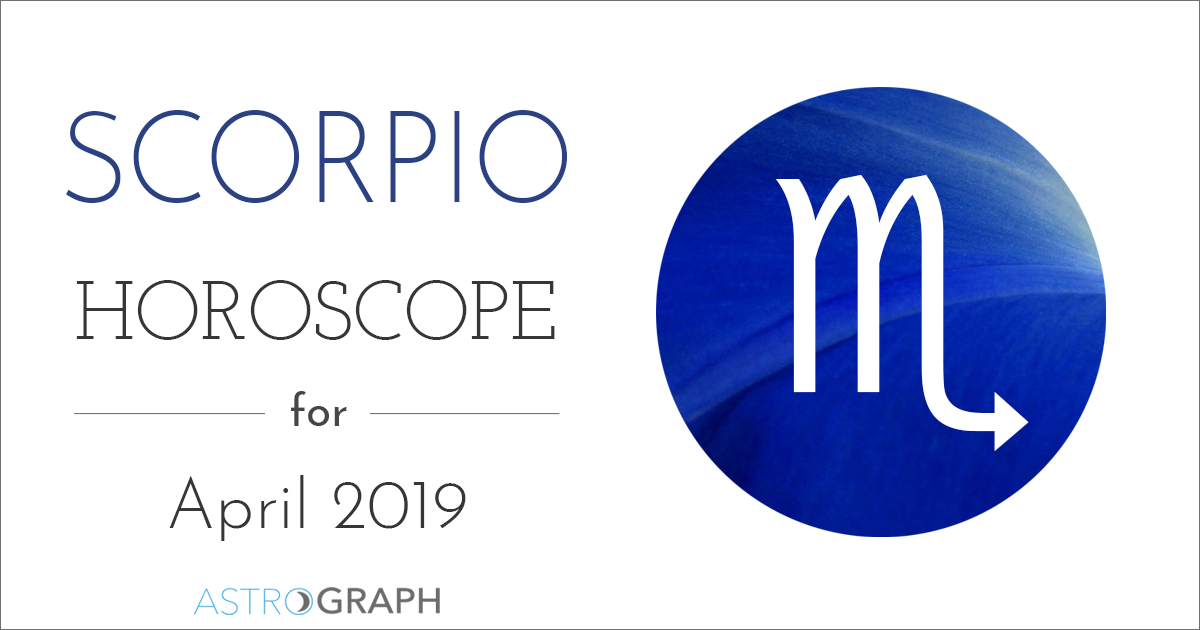 Scorpio Horoscope for April 2019
