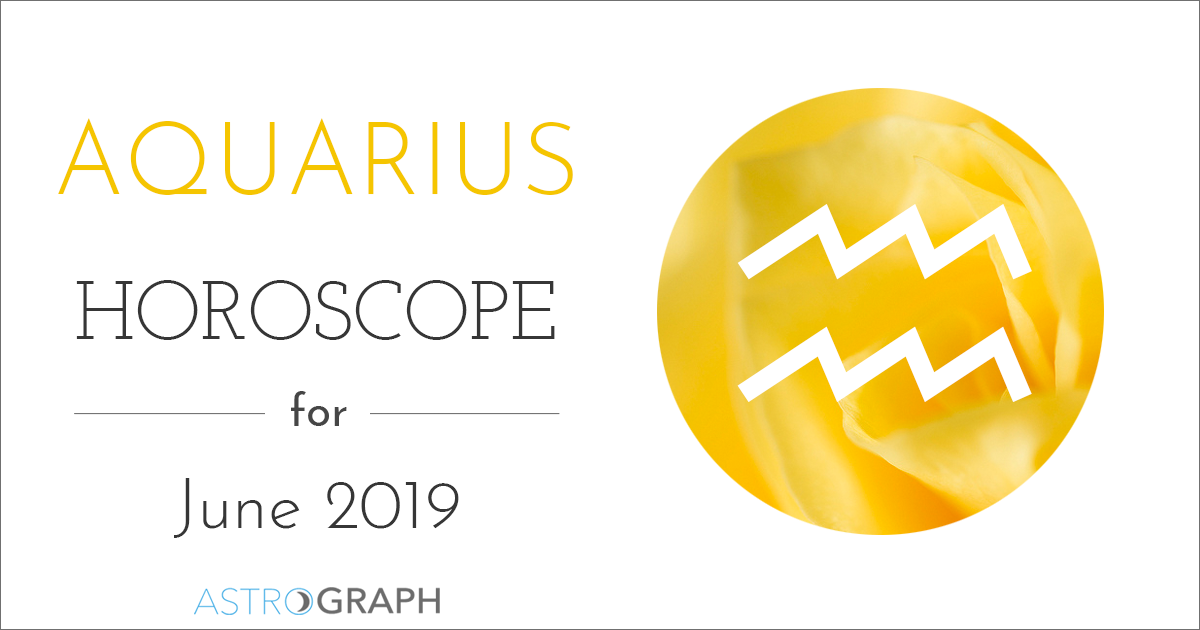 Aquarius Horoscope for June 2019