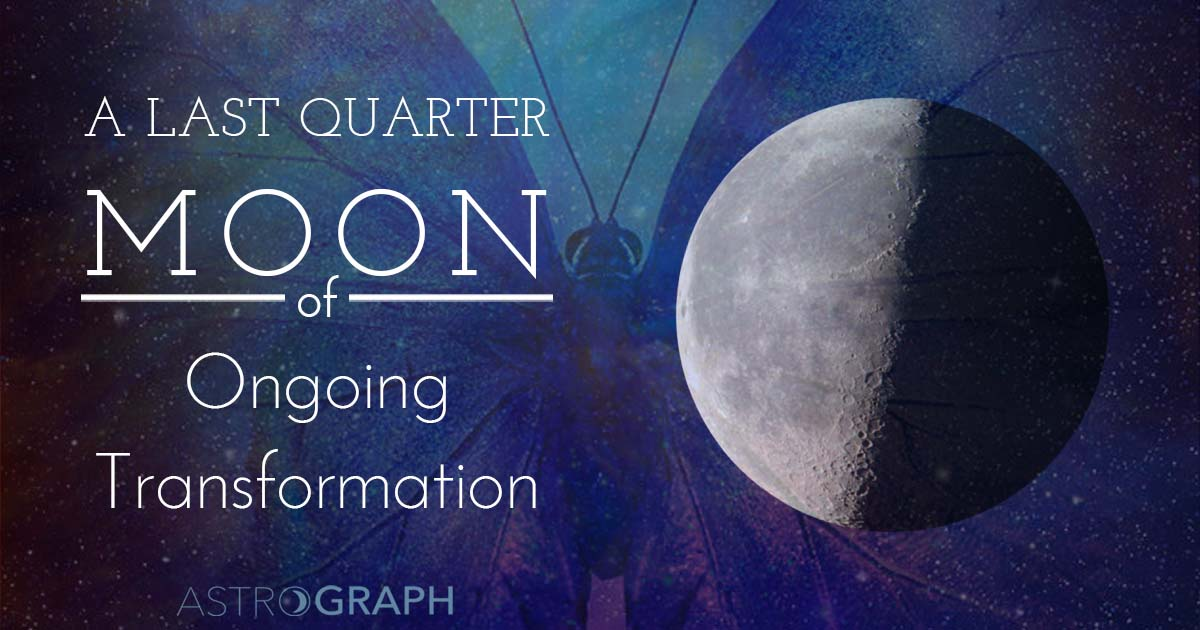 A Last Quarter Moon of Ongoing Transformation