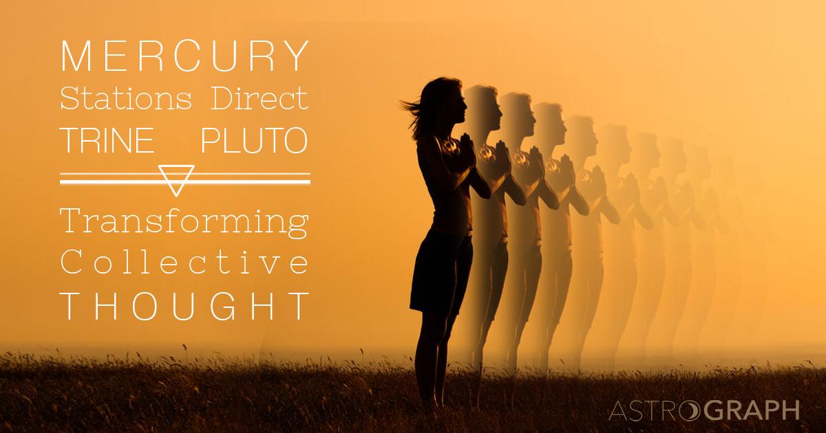 ASTROGRAPH - Mercury Stations Direct Trine Pluto