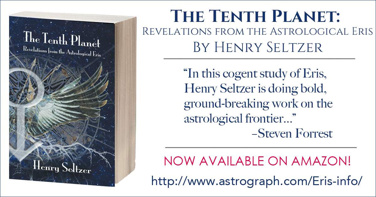 The Tenth Planet: Revelations from the Astrological Eris by Henry Seltzer